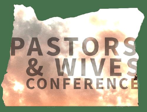 Oregon Pastors & Wives Conference